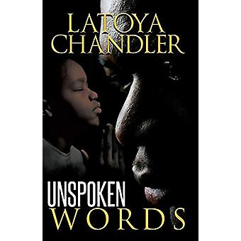 Unspoken Words by Latoya Chandler - 9781645560388 Book