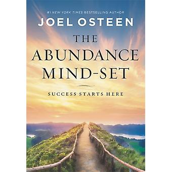 The Abundance MindSet  Success Starts Here by Joel Osteen