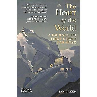 Maailman sydän: Matka Tiibetiin'kadonnut paratiisi