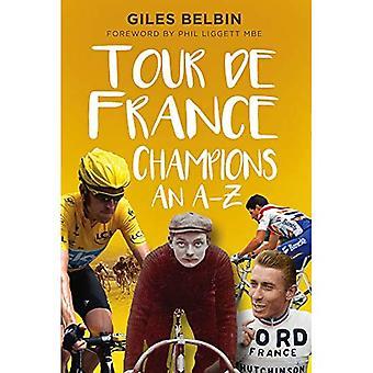 Tour de France Champions: An A-Z