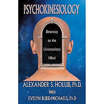 Psychokinesiology: Doorway to the Subconscious