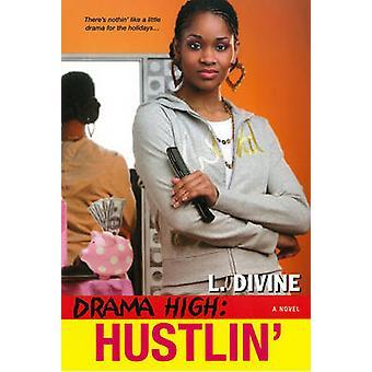 Drama High - Hustlin' by L. Divine - 9780758231055 Book