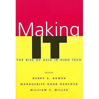 Making IT - Asiens uppgång i high tech av Henry S. Rowen - 97808047