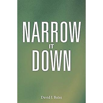 Narrow It Down by David J Bates - 9781458206930 Book