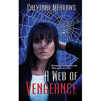 A Web of Vengeance by Cheyenne Meadows - 9781509228300 Book