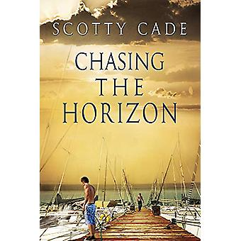 Chasing the Horizon by Scotty Cade - 9781632160010 Book