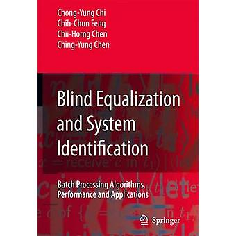 Blind Equalization and System Identification - Batch Processing Algori