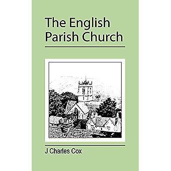 The English Parish Church by J. Charles Cox - 9781905217953 Book