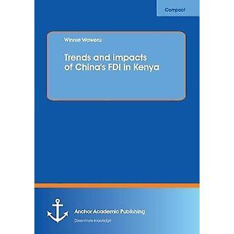 Trends and impacts of China's FDI in Kenya by Winnie Waweru - 9783960