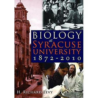 Biology At Syracuse University 18722010 by Richard Levy