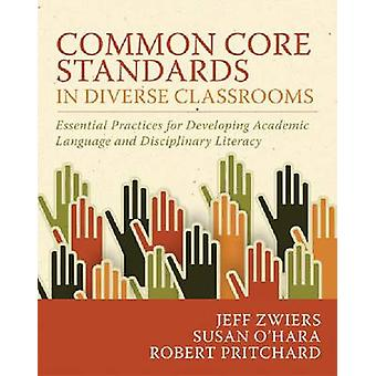 Common Core Standards in Diverse Classrooms by Jeff ZwiersSusan OHaraRobert Pritchard
