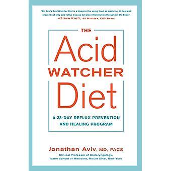 La dieta acid watcher Un programma di prevenzione e guarigione del reflusso di 28 giorni di Jonathan Aviv