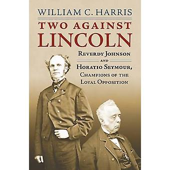 Two Against Lincoln by William C. Harris