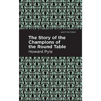 The Story of the Champions of the Round Table by Howard Pyle & Contributions by Mint Editions