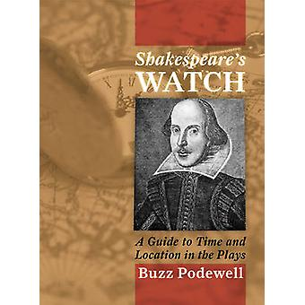 Shakespeares Watch by Buzz Podewell