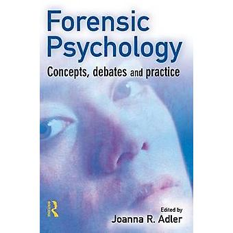 Forensic Psychology Concepts Debates and Practice
