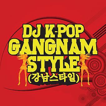 DJ K-Pop - Gangnam tyyli USA tuonti