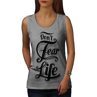 Dont Fear Life Slogan Women GreyTank Top | Wellcoda