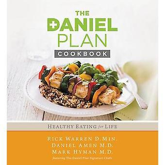 The Daniel Plan Cookbook - Healthy Eating for Life by Rick Warren - Da