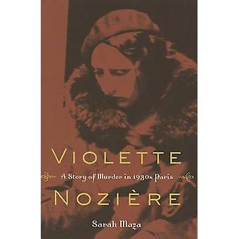 Violette Noziere - A Story of Murder in 1930s Paris by Sarah Maza - 97