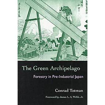 De groene archipel - bosbouw in pre-industriële Japan door Conrad Totm