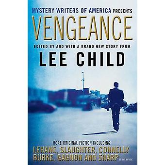 Vengeance - Mystery Writers of America Presents (Main) by Lee Child -