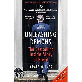 Unleashing Demons - The Inside Story of Brexit by Craig Oliver - 97814