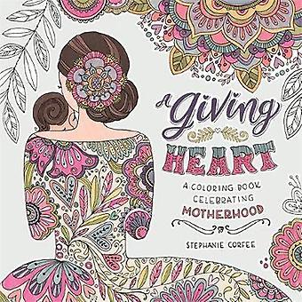Ett ge hjärta - en målarbok som firar moderskap av Stephanie
