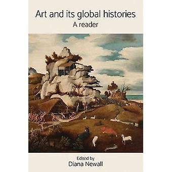 Kunst und seine globale Geschichten - A Reader von Diana Newall - 978152611992