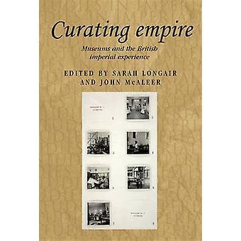Curating Empire - museer og britiske Imperial opplevelsen av Sarah