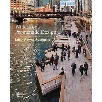Waterfront Promenade Design - Urban Revival Strategies by Andersson Th