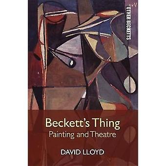 Becketts Sache - Malerei und Theater von David Lloyd - 9781474431491