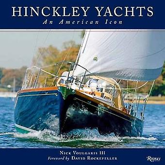 Hinckley Yachts - amerikkalainen ikoni, jonka Nick Voulgaris - 9780847842155 B