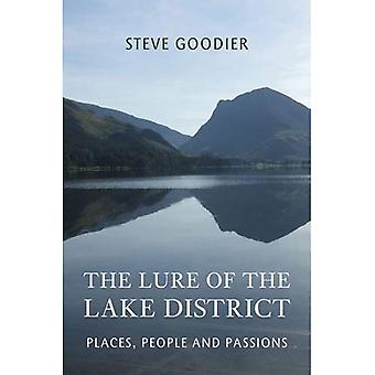 The Lure of the Lake District: Places, People and Passions