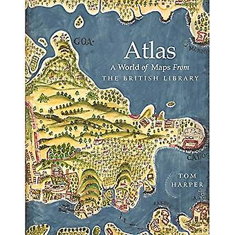 Atlas: Eine Welt der Karten aus der British Library