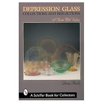 Depression Glass Collections & Reflections: A Guide with Values (Schiffer Book for Collectors)