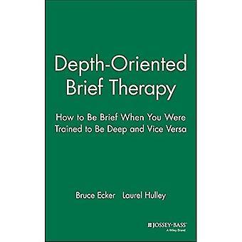 Dybde-orienterede kort terapi: Sådan be kort når du blev uddannet til at være dybt - og Vice Versa: Hvordan at være kort når du blev uddannet til at være dyb - og... (Jossey-bas sociale & adfærdsmæssige videnskab)