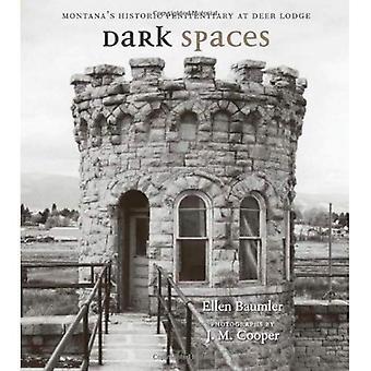 Pimeissä tiloissa: Montanan historiallinen vankeinhoito Deer Lodge