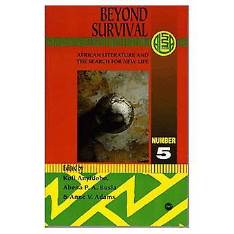 Beyond overleving: Afrikaanse literatuur en het zoeken naar nieuw leven