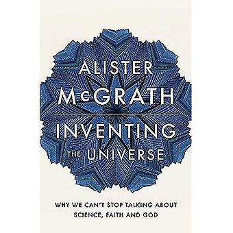Uppfinna universum: varför vi inte kan sluta prata om vetenskap, tro och Gud