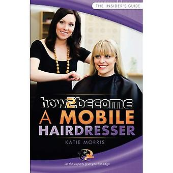 How To Become A Mobile Hairdresser (How2Become)