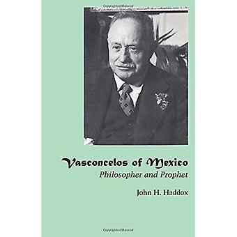 Vasconcelos von Mexiko: Philosoph und Prophet