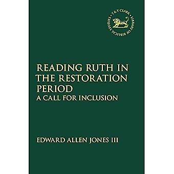 Reading Ruth in the Restoration Period: A Call for Inclusion (The Library of Hebrew Bible/Old Testament Studies)