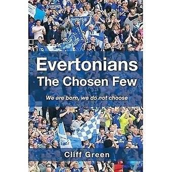 Evertonians, the Chosen Few. We are Born, We Do Not Choose.