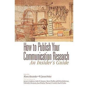 Hur du publicera din kommunikationsforskning en Insider S Guide av Anderson & James A.