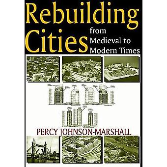 Rebuilding Cities from Medieval to Modern Times by JohnsonMarshall & Percy