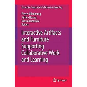 Interactive Artifacts and Furniture Supporting Collaborative Work and Learning by Dillenbourg & Pieree