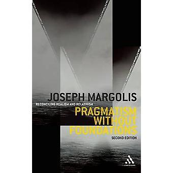 Pragmatismo sem fundações 2ª ed por Margolis & Joseph
