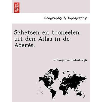 Schetsen nl tooneelen uit den Atlas in de Aoeres. door Jong & van & rodenburgh & de
