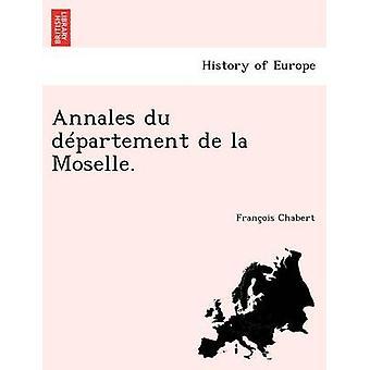 Annales du dpartement de la Moselle. by Chabert & Franois